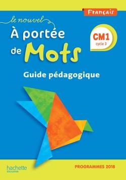 Le Nouvel A portée de mots CM1 - Guide pédagogique - Edition 2019