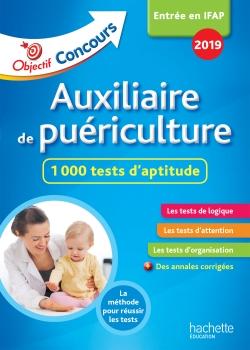 Objectif Concours 2018 Auxiliaire de Puériculture : 1 000 tests d'aptitude