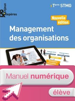 Enjeux et Repères Management des organisations Tle STMG - Manuel numérique élève - Éd 2018