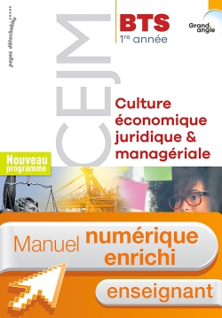 Culture économique, juridique et managériale (CEJM) BTS 1re année - Manuel num enseignant - Éd. 2018