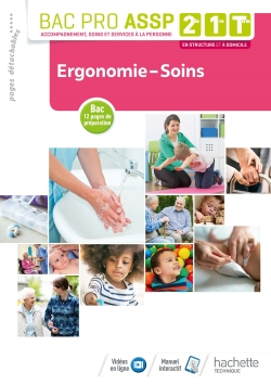 Ergonomie-Soins 2de, 1re, Tle Bac Pro ASSP - Livre élève - Éd. 2018