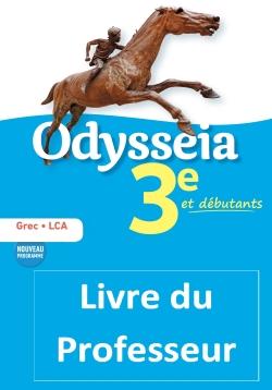 Odysseia Grec 3e - Livre du Professeur - Éd. 2018