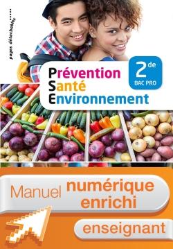 Prévention Santé Environnement 2de Bac Pro - Manuel interactif enseignant - Éd. 2018
