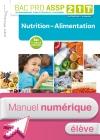 Nutrition-Alimentation 2de, 1re, Tle Bac Pro ASSP - Manuel interactif élève - Éd. 2018