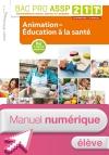Animation-Éducation à la santé 2de, 1re, Tle Bac Pro ASSP - Manuel interactif élève - Éd. 2018
