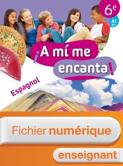 Fichier numérique enrichi A mi me encanta espagnol cycle 3 6e - Licence enseignant - Ed. 2018