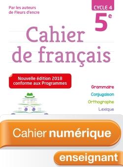 Cahier numérique de français cycle 4 / 5e - Licence enseignant - Ed. 2018