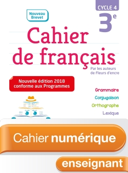 Cahier numérique de français cycle 4 / 3e - Licence enseignant - Ed. 2018
