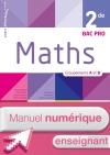 Mathématiques 2de Bac Pro Industriel Groupements A et B - Manuel numérique enseignant - Éd. 2018