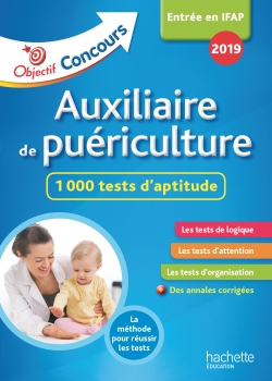 Objectif Concours 2019 Auxiliaire de Puériculture : 1 000 tests d'aptitude