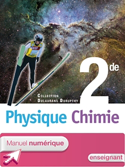 Manuel numérique Physique-Chimie 2de - Licence enseignant - Edition 2010