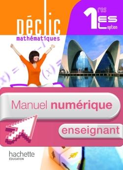 Manuel numérique Déclic Mathématiques 1res ES / L option - Licence enseignant - Edition 2011