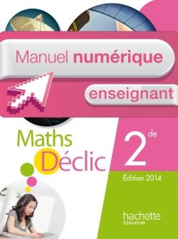 Manuel numérique Déclic mathématiques 2de - Licence enseignant - Edition 2014