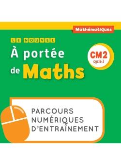 Le Nouvel A portée de maths CM2 - Parcours numériques - Ed. 2018