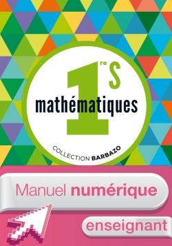 Manuel numérique Mathématiques Barbazo 1re S - Licence enseignant - Edition 2015
