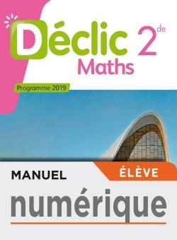 Manuel numérique Mathématiques Déclic 2nde - Licence élève - Ed. 2019