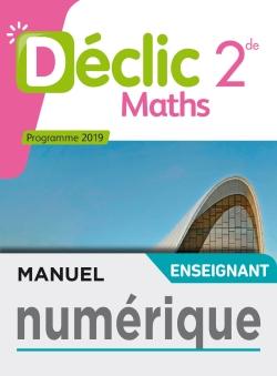 Mathématiques Déclic 2nde - Licence enseignant - Ed. 2019