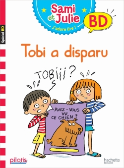 Lecture CP - Collection Pilotis - Sami et Julie Tobi a disparu - Album - Ed. 2019