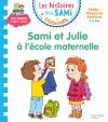 Les petits Sami et Julie Maternelle (3-5 ans) : Sami et Julie à l'école maternelle