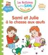 Les petits Sami et Julie Maternelle (3-5 ans) : Sami et Julie à la chasse aux oeufs