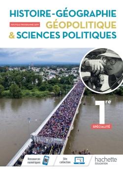 Histoire/Géographie, Géopolitique, Sciences politiques 1ère spé- Livre élève - Ed. 2019