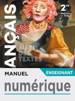Au fil des textes Français 2de - Manuel numérique enseignant - Éd. 2019