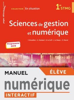 En situation Sciences de gestion et numérique 1re STMG - Manuel interactif élève - Éd. 2019