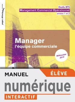 Outils BTS Manager l'équipe commerciale BTS MCO - Manuel interactif élève - Éd. 2019