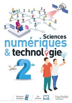 Sciences numériques et technologie 2nde - Livre élève - Ed. 2019