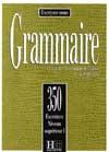 Les 350 Exercices - Grammaire - Supérieur 1 - Livre de l'élève