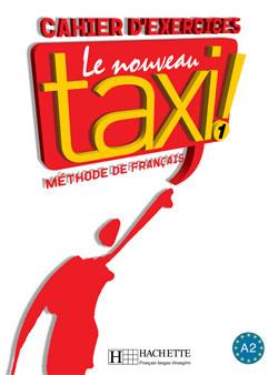 Le Nouveau Taxi ! 1 - Cahier d'exercices