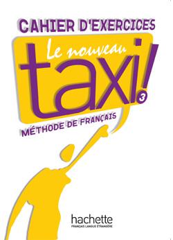 Le Nouveau Taxi ! 3 - Cahier d'exercices