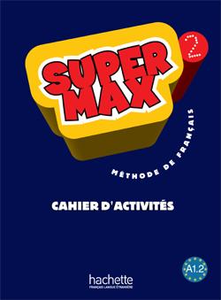 Super Max 2 - Cahier d'activités
