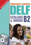 DELF B2 Scolaire et Junior + CD