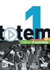 Totem 1 - Cahier d'activités + CD audio
