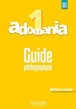 Adomania 1 : Guide pédagogique