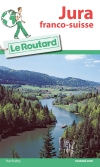 Guide voyage Jura franco-suisse