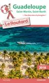 Guide voyage Guadeloupe, Saint-Martin, Saint-Barth 2018