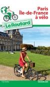 Guide voyage Paris Île-de-France à vélo 2018