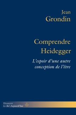 Comprendre Heidegger. L'espoir d'une autre conception de l'être Book Cover