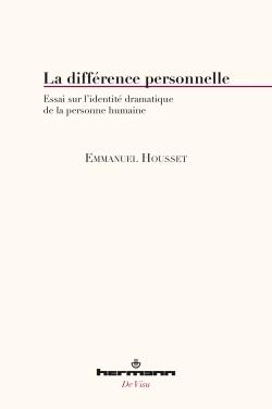 La différence personnelle: Essai sur l'identité dramatique de la personne humaine Book Cover