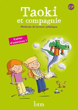 Taoki et compagnie CP - Cahier d'exercices 1 - Edition 2010