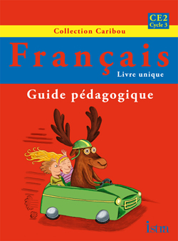 Caribou Français CE2 - Guide pédagogique - Edition 2011