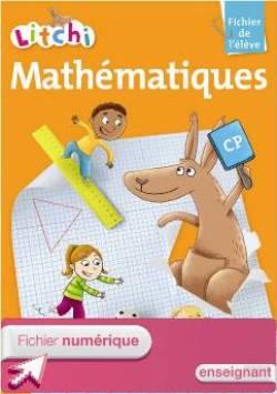 Litchi Mathématiques CP - Fichier élève numérique version enseignant - Ed. 2011