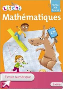 Litchi Mathématiques CP - Fichier élève numérique version élève - Ed. 2011