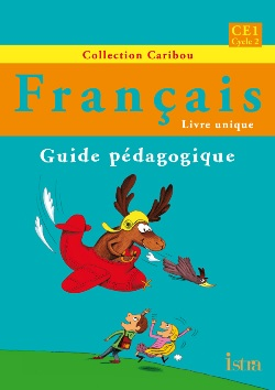 Caribou Français CE1 - Guide pédagogique - Edition 2012