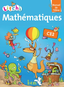Litchi Mathématiques CE2 - Manuel élève - Edition 2013