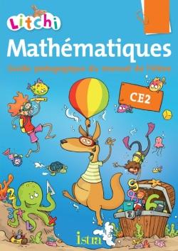 Litchi Mathématiques CE2 - Guide pédagogique du manuel - Edition 2013