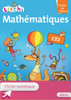 Litchi Mathématiques CE2 - Fichier élève numérique version élève - Edition 2013