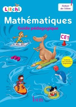 Litchi Mathématiques CE1 - Guide pédagogique - Ed. 2016